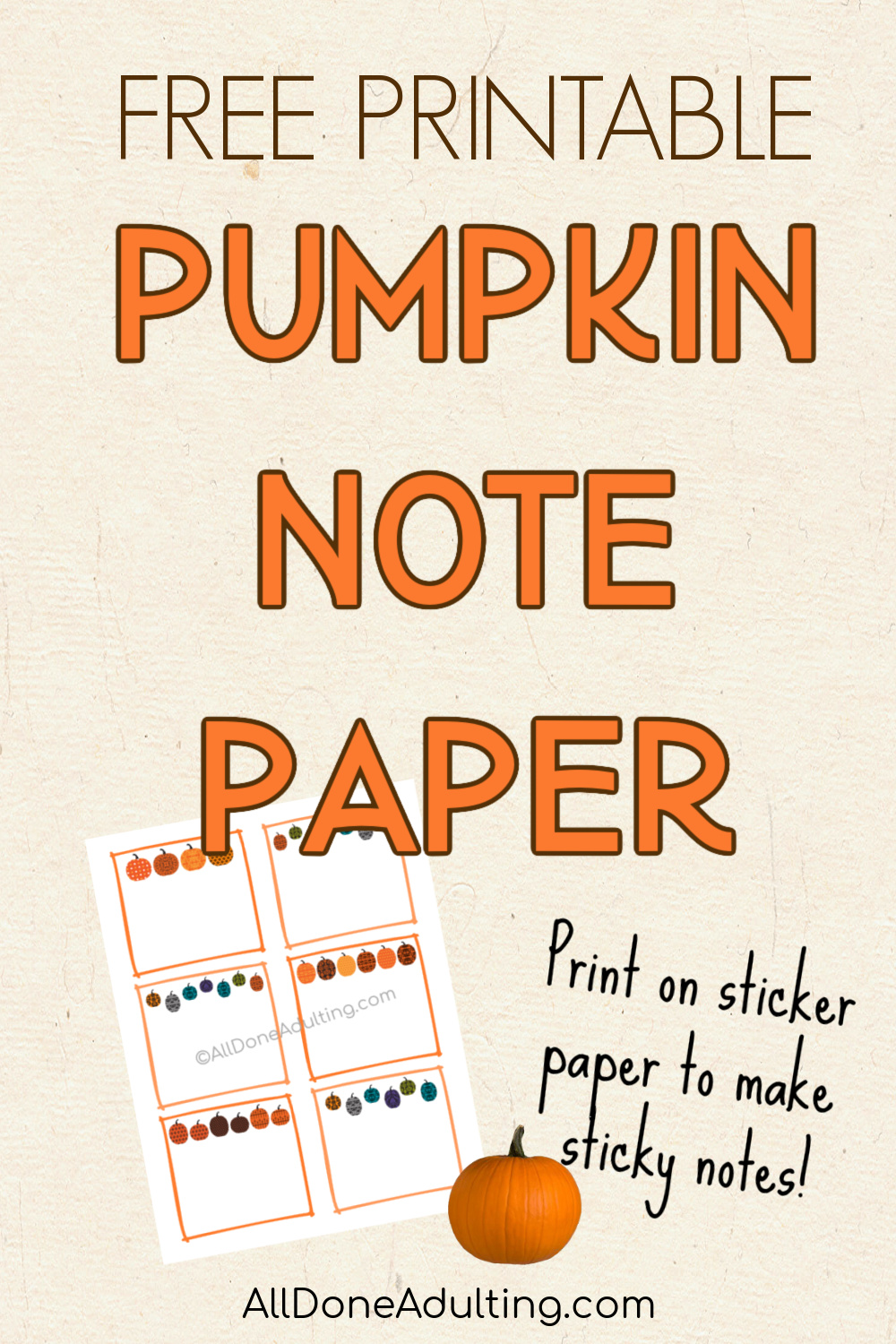 Pumpkin Stationery Sticky Notes For Journals Planners Free Printable All Done Adulting